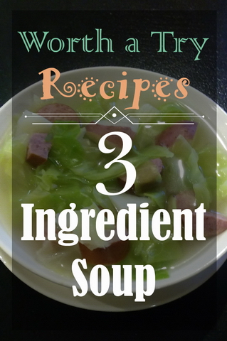 Worth a Try Recipes: 3 Ingredient Soup
