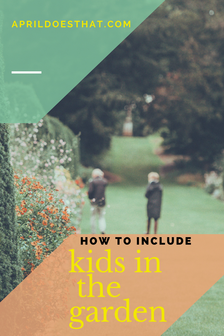 How to Include Kids in the Garden
