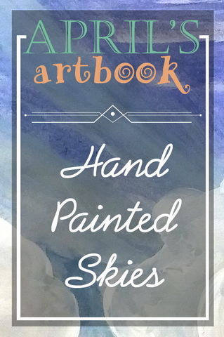 April's Artbook: Hand Painted Skies